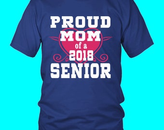 Proud Mom Of 2018 Senior- Senior Class T Shirts