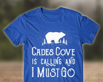 Cades Cove is Calling - Great Smoky Mountains Shirt