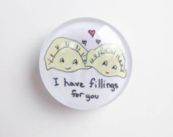 """Pun Art Magnet """"Fillings For You"""""""