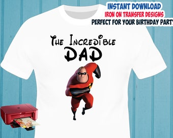 The Incredibles , DAD , Iron On Transfer , The Incredibles DAD Birthday Shirt Design , DIY Shirt Transfer , Digital Files , Instant Download
