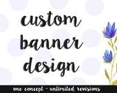 Custom Banner, Custom Etsy Banner, Custom Facebook Cover, Custom Twitter Cover, Custom branding, Etsy Branding, Logo Design