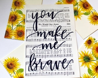 You make me brave hymnal print