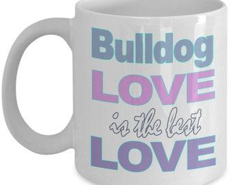 Bulldog Mug - Bulldog Gifts – Dog Love Lover Mom Dad Owner Gift - Black White Ceramic Coffee Tea Cup 11 oz 15 oz