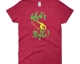 Gymnastics - What's Your Style T-shirt, Gymnast t-shirt gift for gymnasts, gymnastics gift, gift for girls, gift for women