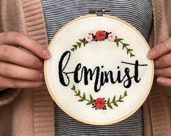 Feminist Decoritive Hand Embroidered Hoop with Flowers