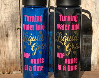 Turning Water Into Liquid Gold One Ounce At A Time Water Bottle | Breastfeeding | 100% BPA Free | 24 oz.