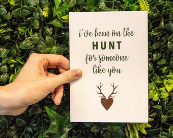 I've Been On The Hunt For You Valentine's Day Card