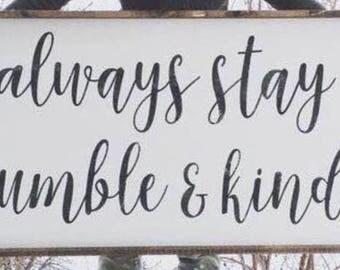 Always stay humble & kind