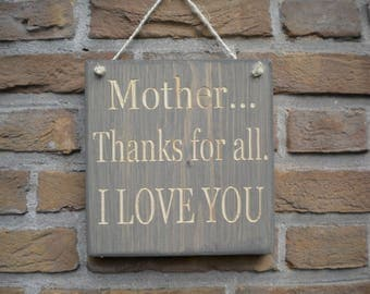 Textplate - Mother thanks for all, I LOVE YOU