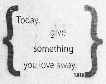 Give Something Away That You Love