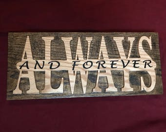 Wood Carved Always and Forever Sign