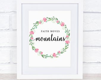 Faith Move Mountains Print, Printable Art, Modern Decor Wall Art Gift Idea Motivation Christian Bible  Quote