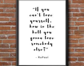 RuPauls Drag Race, RuPaul, RuPaul Poster, RuPaul Print, Drag Queen, Drag Race, LGBT Pride, Motivational Wall Decor, RuPaul Quote, Gay Gift
