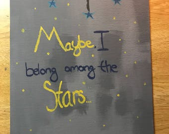 Maybe I belong among the stars