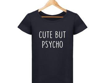 T-shirt cute but psycho pour femme