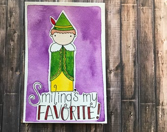 PegBuddies Postcard- Buddy the Elf- Smiling's my favorite