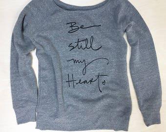 NEW - Be Still My Heart sweatshirt - women's S, M, L, XL, 2XL