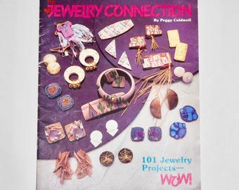 The Jewelry Connection Sis and Sons 1989 Peggy Caldwell 101 Jewelry Projects
