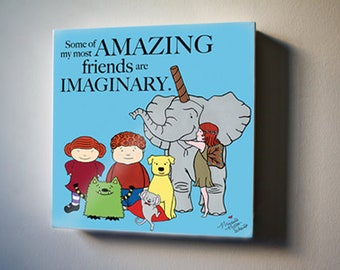 """Imaginary Friends are Amazing.  8""""x8"""" Canvas Reproduction"""