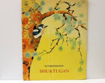 Shuktugan.  Russian children's book printed in 1970s USSR. Gorgeous animal illustrations.
