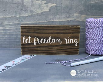 Let Freedom Ring Mini Block Wood Sign - Home Decor - Wood Sign - Wooden Signs - Wall Art - Sayings - Quotes - Small MiniBlock M003