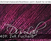 From the Lab - DtO 409: 2xR Fuchsia on Silk/Linen/Seacell/Bamboo Yarn Custom Dyed-to-Order