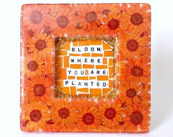 Orange Flower Frame, Bloom Where You Are Planted Quote Frame, Orange Mosaic Daisy Flower Frame, Garden Quote Mixed Media Wall Art,