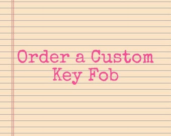 Custom Sentiments and Fabrics for Key Fobs