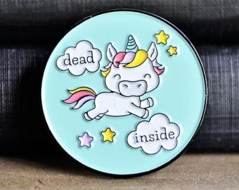 Dead Inside Unicorn Pin - Soft Enamel Pin - Flair - Unicorn Pin - Funny Gifts - Stocking Stuffer - Best Friend Gift - Kawaii - Funny Gift