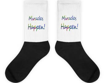 Miracles Happens Socks