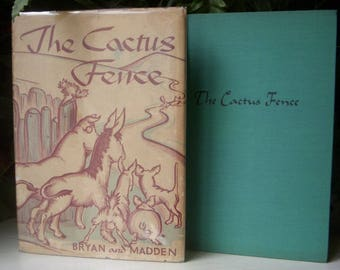 The Cactus Fence, Bryan and Madden, Hardback Dust Jacket, Mexican Folk Tales, Extremely Rare, 1943 First Edition