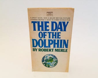 Vintage Book The Day of the Dolphin by Robert Merle 1970 Movie Tie-In Edition Paperback