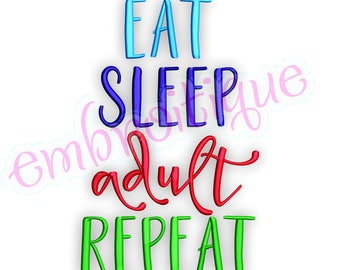 Eat, Sleep, Adult, Repeat -Instant Download Machine Embroidery Design