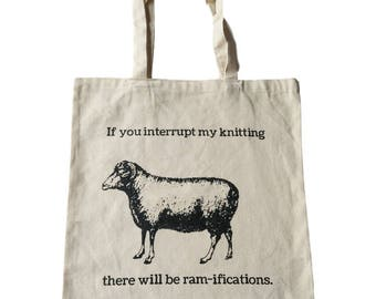 Cotton Tote Project Bag If You Interrup Me There Will Be Ramifications Funny Pun Meme for Crochet Knitting Yarn Shopping