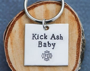 Firefighter Gift Fireman Keychain • Fire Department Wildfire • Kick Ash Baby • Funny Firefighter Gift Unique Fireman Quote • Fire Dept