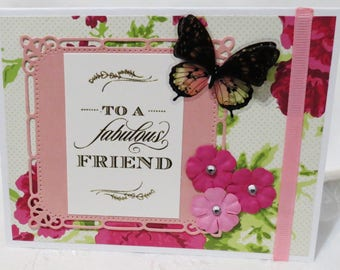 Handmade Friendship Card, One of a Kind, Flowers and Butterflies, To a Fabulous Friend