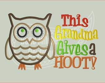 This Grandma gives a hoot applique embroidery design.
