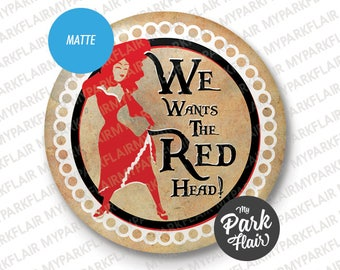"""3"""" We Wants the Red Head! Pirates of the Caribbean Disney Parks Button"""