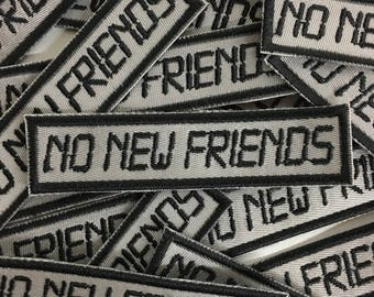 NO NEW FRIENDS Patch