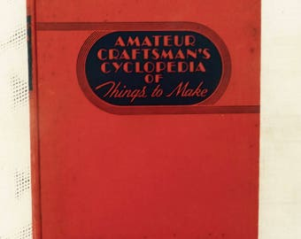 Deco 1937 Craftsman's Cyclopedia of 1400nThings to Make, illustrated hardcover, more than 1400 objects
