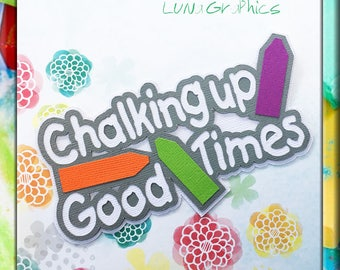 CHALKING up GOOD Times TITLE Embellishments Paper Piecing card making and scrapbooking