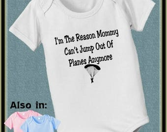FLASH SALE I'm the reason Mommy can't jump out of airplanes anymore bodysuit - mommy skydiver - skydiver bodysuit - sky diver baby bodysuit