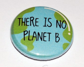 There is no Planet B Button Badge 25mm / 1 inch