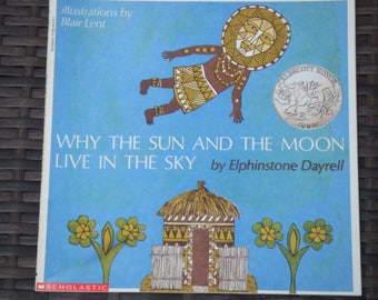 Why the Sun and the Moon Live in the Sky. African Tale. Retold by Elphinstone Dayrell. Illustrated By Blair Lent. Softcover