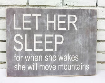 Let Her Sleep For When She Wakes She Will Move Mountains Framed Wood Sign Shabby chic nursery decor, wall decor, Wood Sign