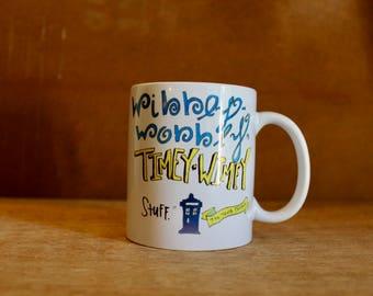 "Doctor Who ""Wibbly-wobbly, timey-wimey stuff"" - Ceramic Mug - Heat-Press Sublimation of Original Artwork - 12 oz white mug"