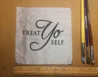 Treat Yo Self hand printed fabric patch - seconds - vintage shimmery recycled geek nerd gift parks and rec