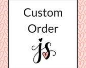 Custom Order for Kay M