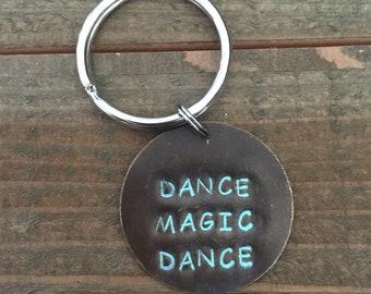 "Handstamped ""Dance Magic Dance"" Sassy Keychain"