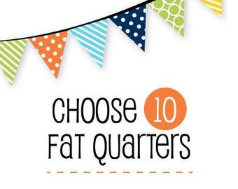 Choose 10 Fat Quarters or 1/4 Yards - Custom Fabric Bundle - Custom Curate Your Own Bundle